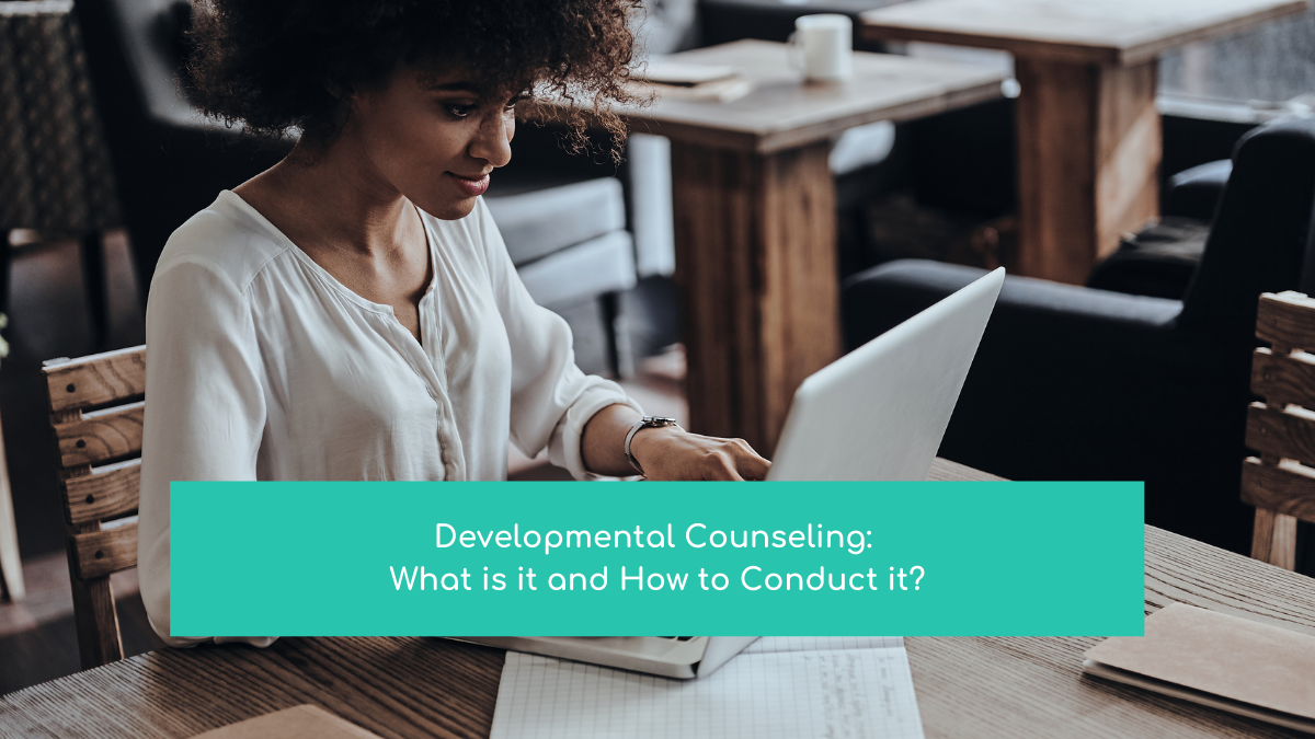 Developmental Counseling: What is it and How to Conduct it?