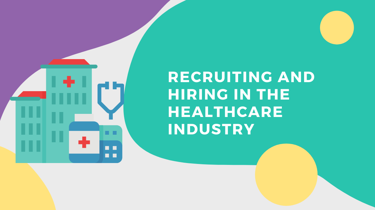 How to Strengthen Your Recruiting Process in the Healthcare Industry