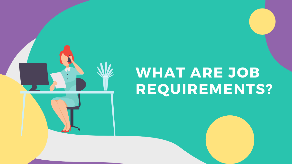 What Are Job Requirements?