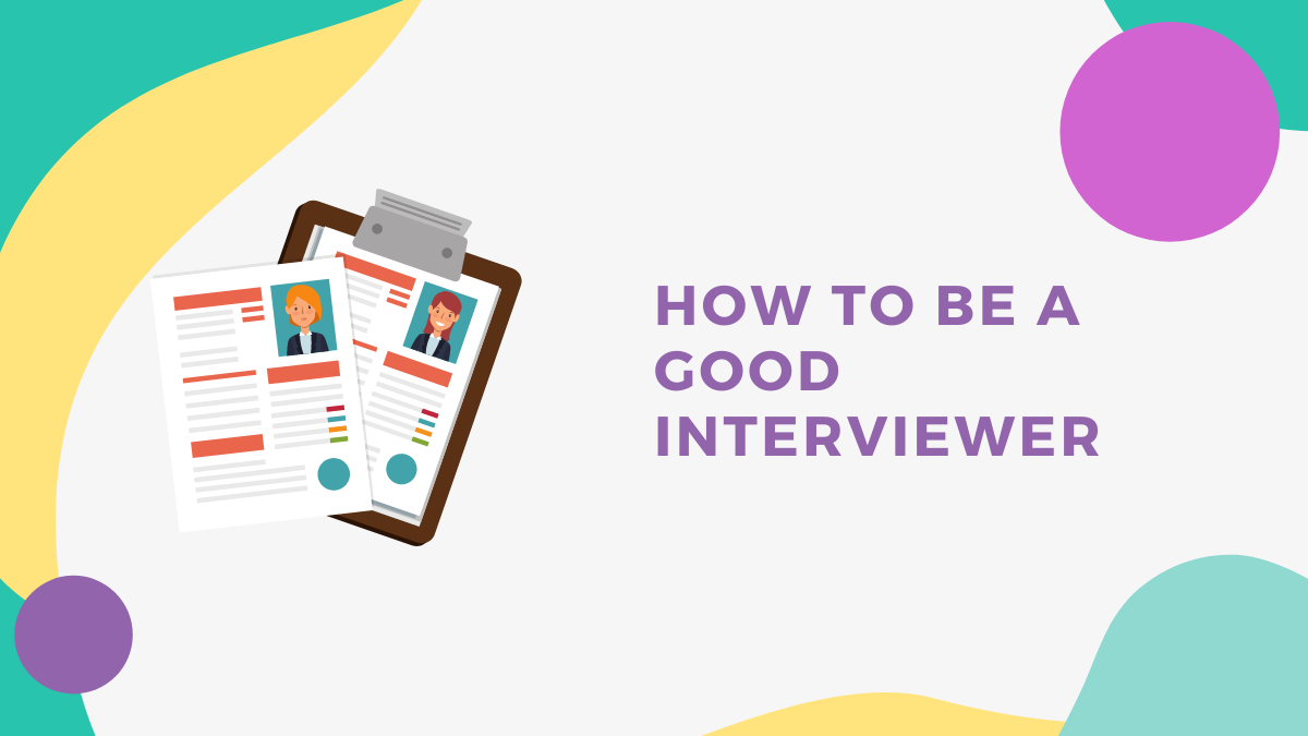 Top Tips for Being a Good Interviewer