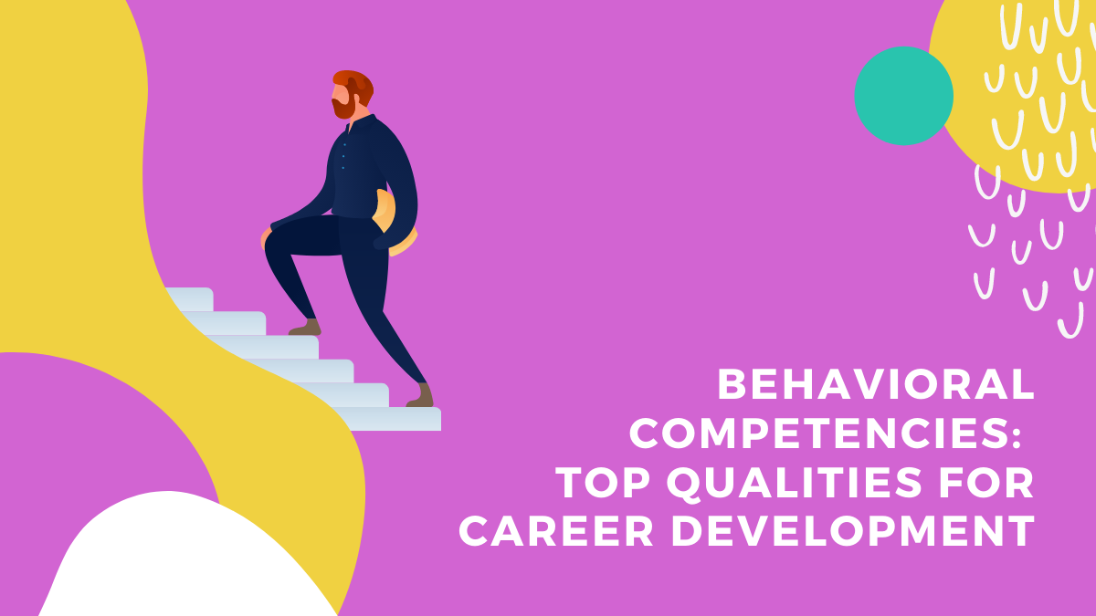 Behavioral Competencies: Top Qualities for Career Development