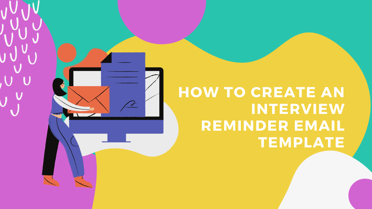 How to Create an Interview Reminder Email Template