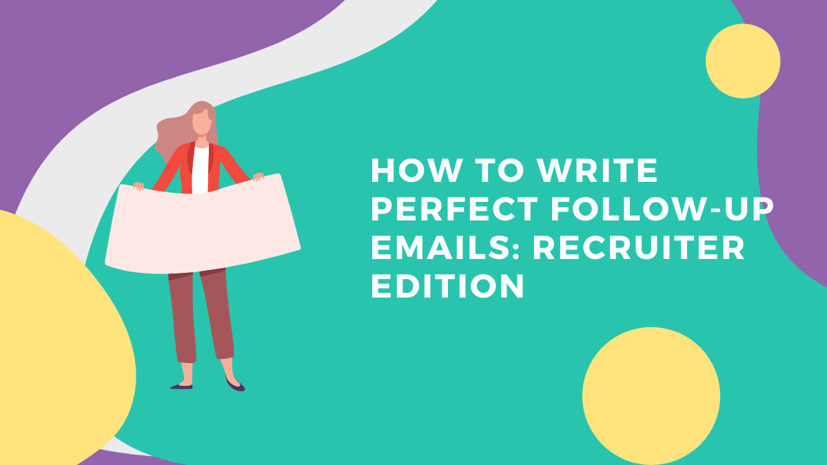 How to Write Perfect Follow-Up Emails: Recruiter Edition
