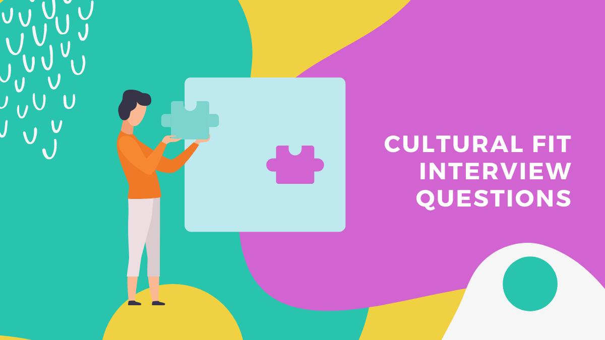 Our Top Cultural Fit Interview Questions