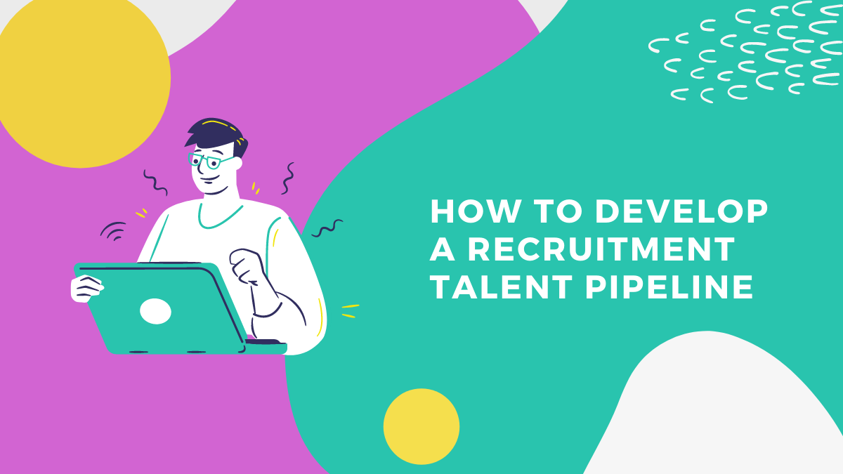 Talent Pipeline May Become Your Secret Weapon for Finding the Most Qualified Job Candidates