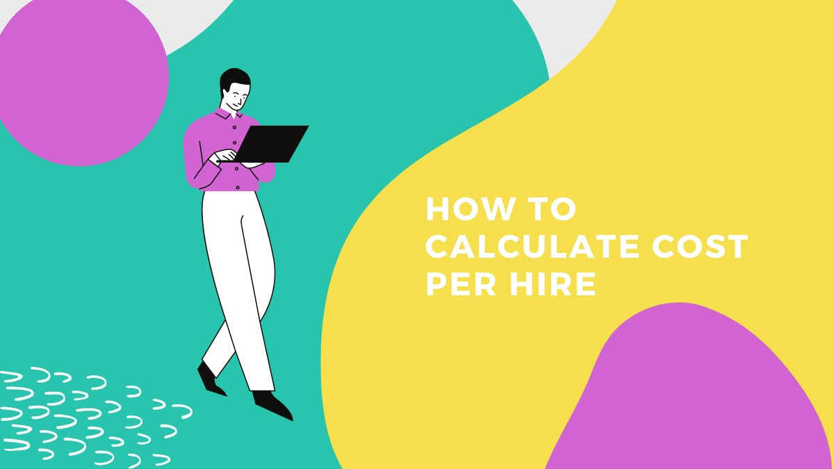 Guide to Calculating the Cost per Hire Metric