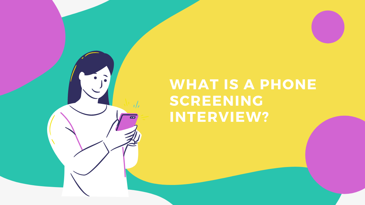 What Is a Phone Screening Interview?