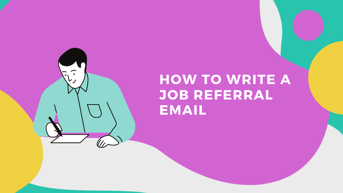 How to Write a Job Referral Email