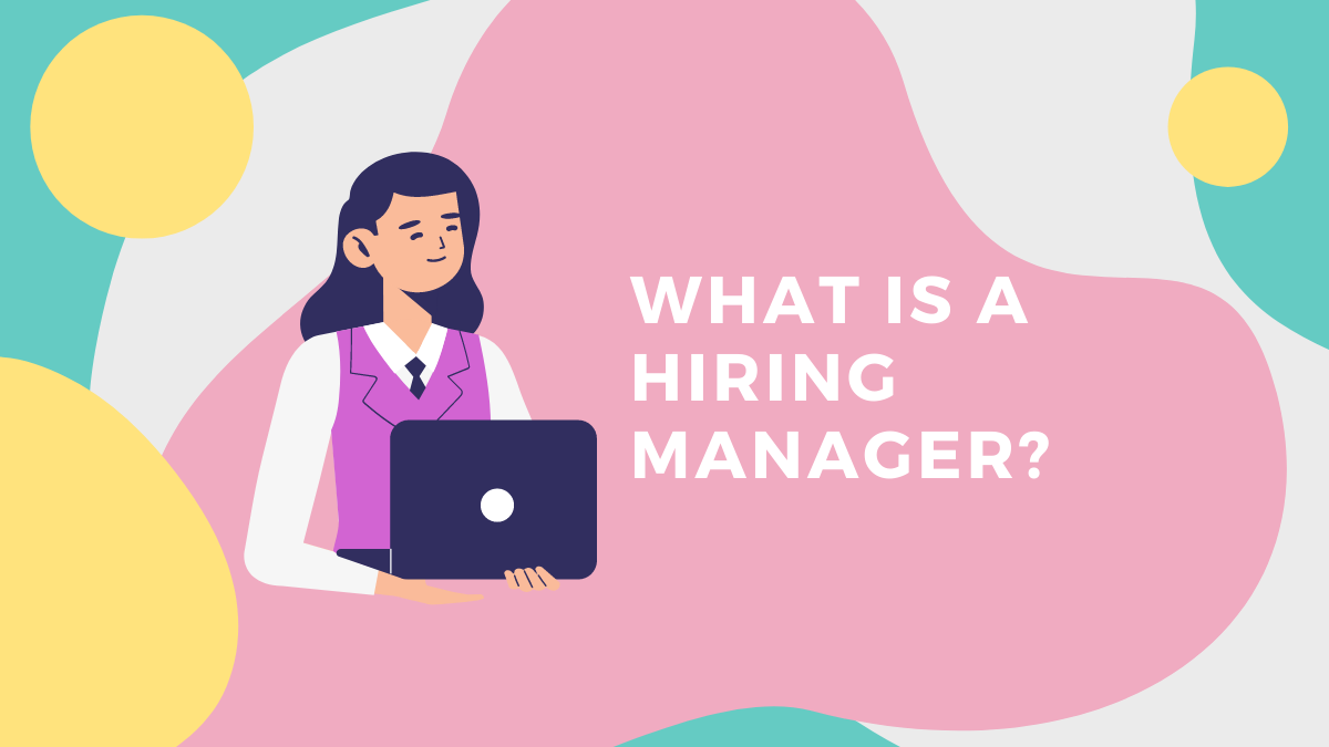 What is a hiring manager? We'll discuss what the job role implies.