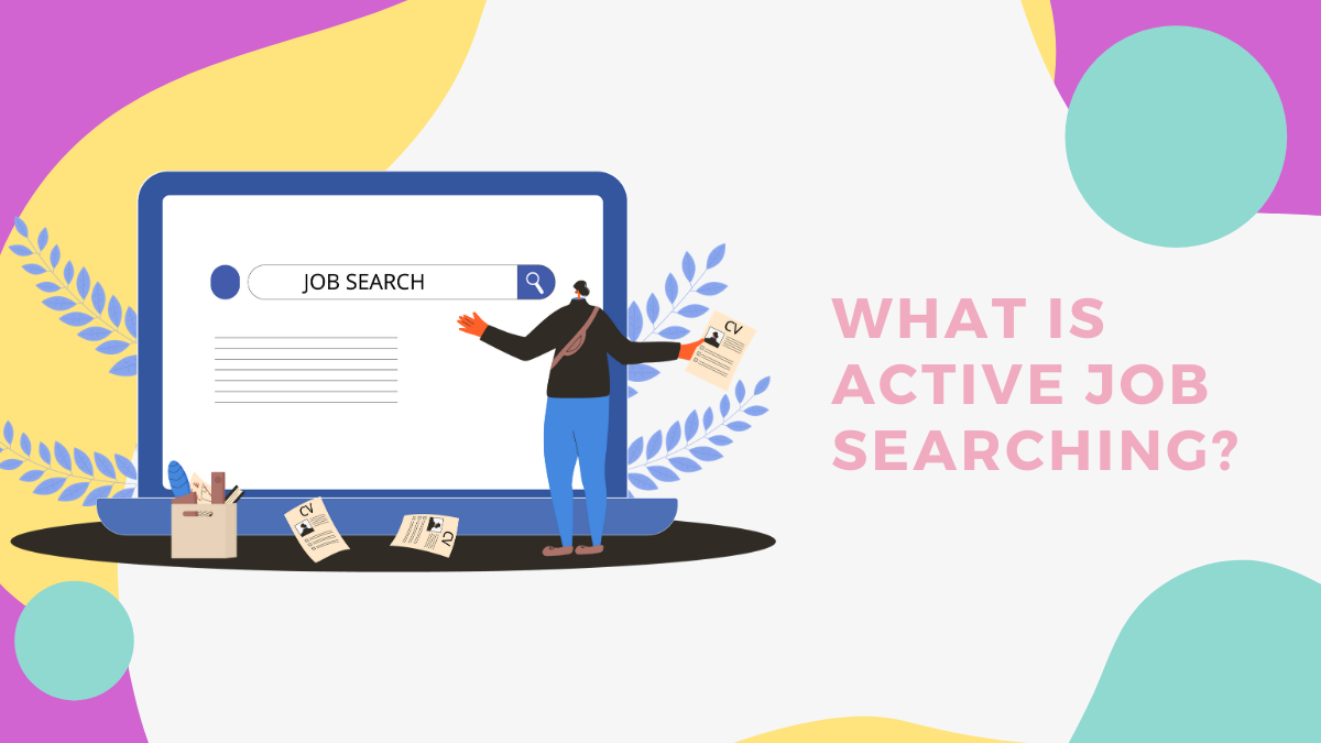 Everything You Need to Know About Active Job Searching