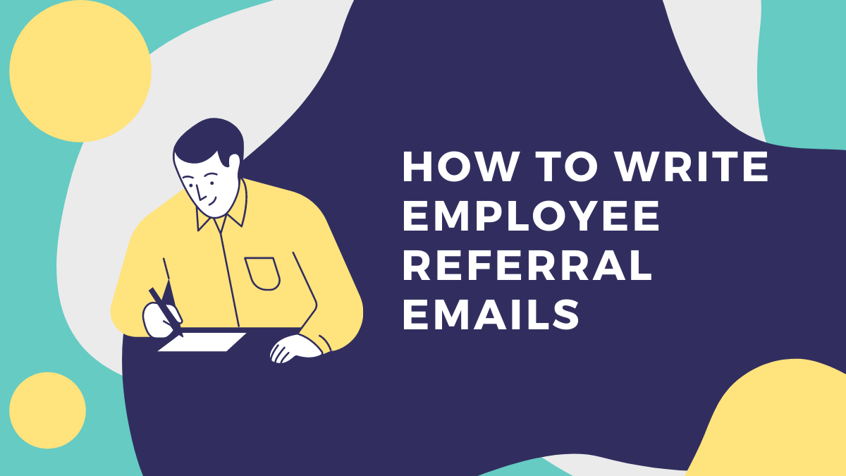 A Guide to Employee Referral Emails