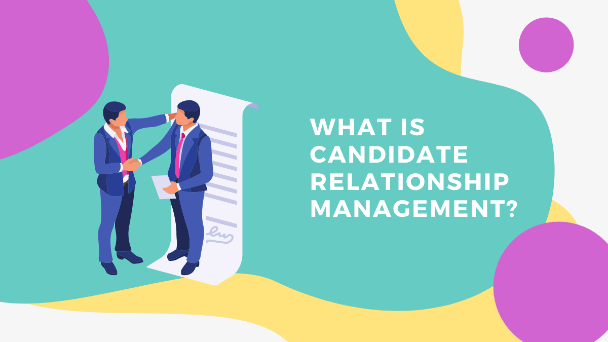 How to Properly Approach Candidate Relationship Management