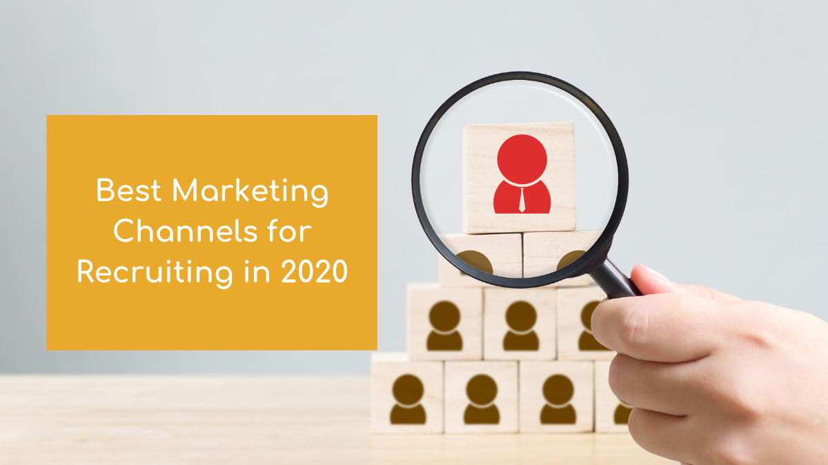 Best Marketing Channels for Recruiting in 2020