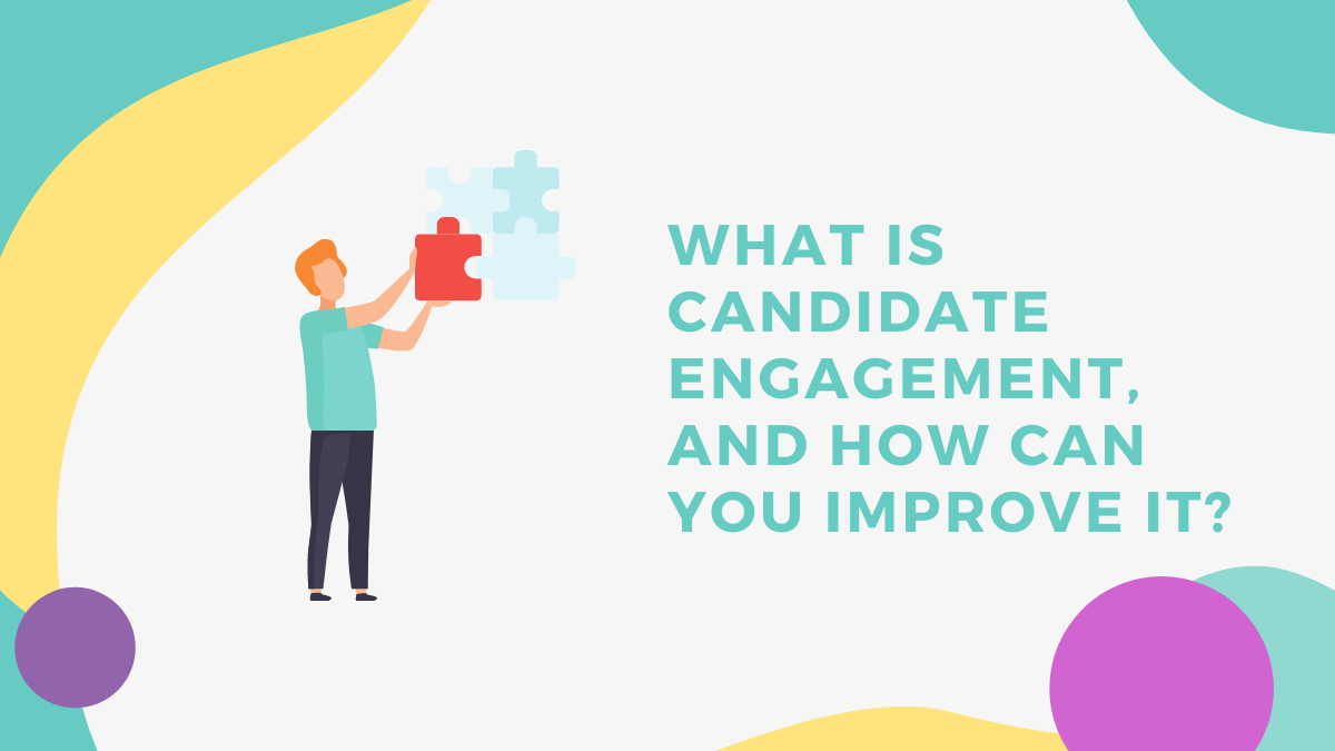 What Is Candidate Engagement, and How Can You Improve It?
