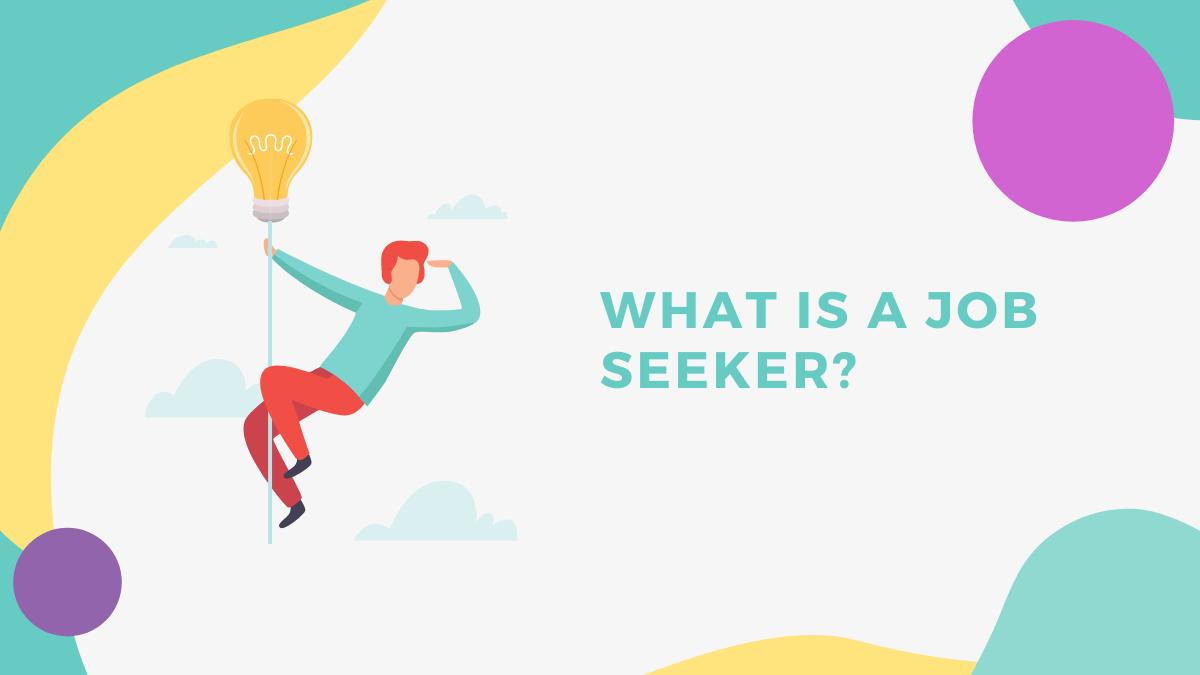 What Is a Job Seeker?